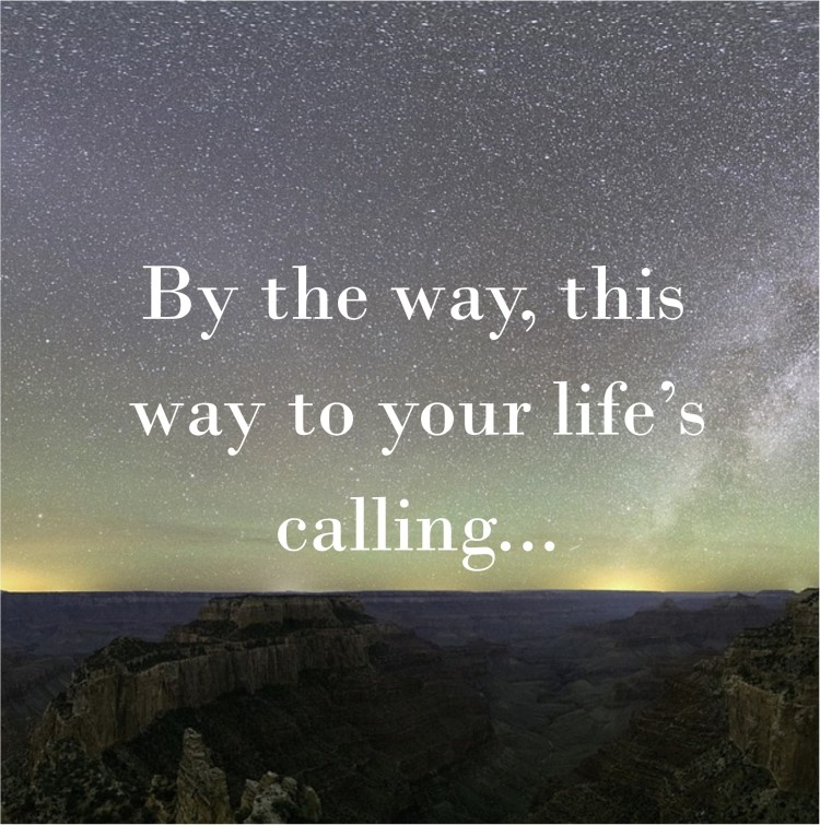 this-way-to-your-lifes-calling