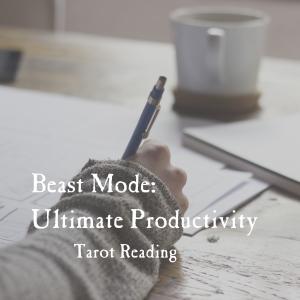 beast mode productivity tarot reading