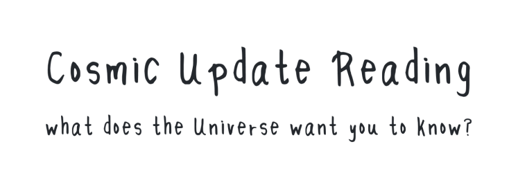 Cosmic Update Reading