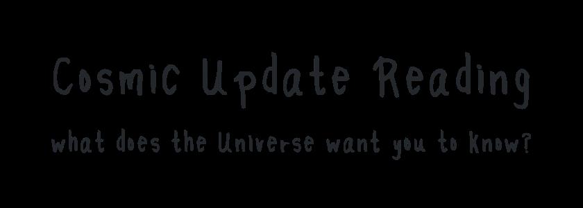 Cosmic Update Reading